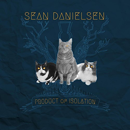 Sean Danielsen - Product Of Isolation - Album Cover