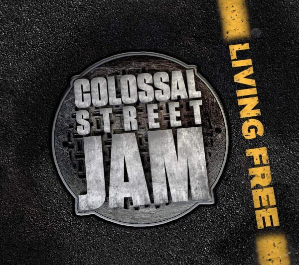 Colossal Street Jam - Living Free - Album Cover